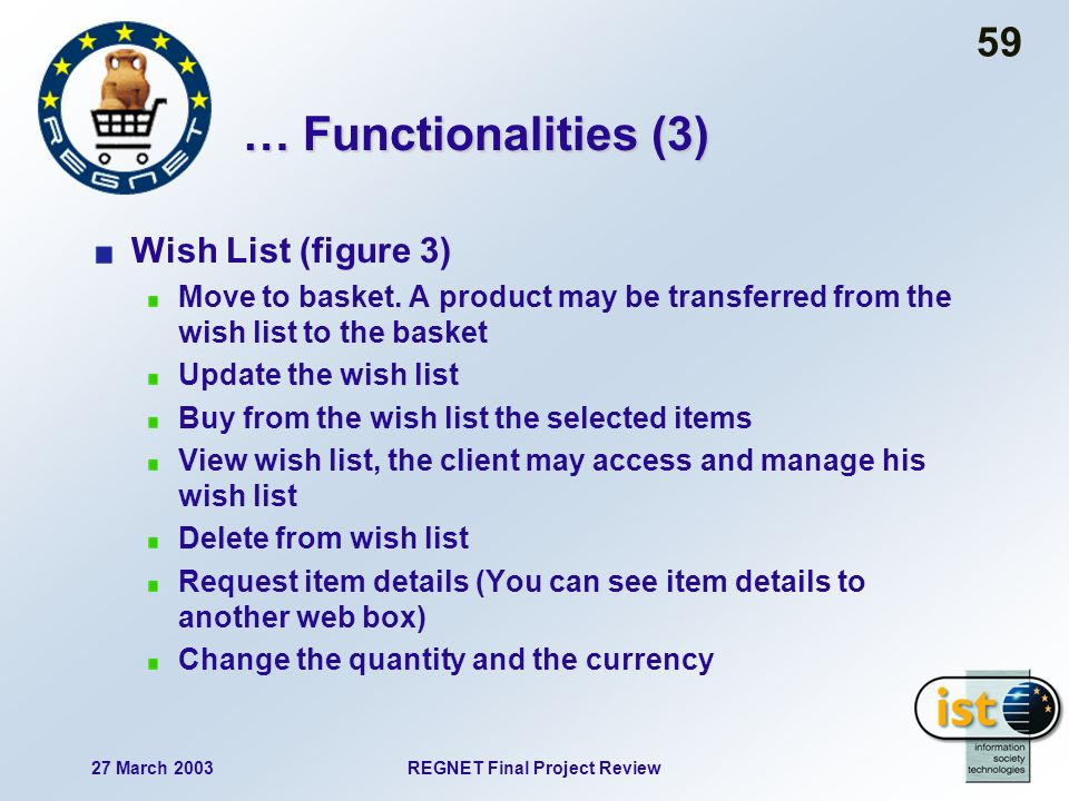 27 March 2003REGNET Final Project Review 59 … Functionalities (3) Wish List (figure 3) Move to basket.