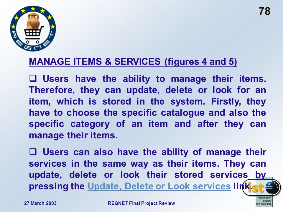 27 March 2003REGNET Final Project Review 78 MANAGE ITEMS & SERVICES (figures 4 and 5) Users have the ability to manage their items.