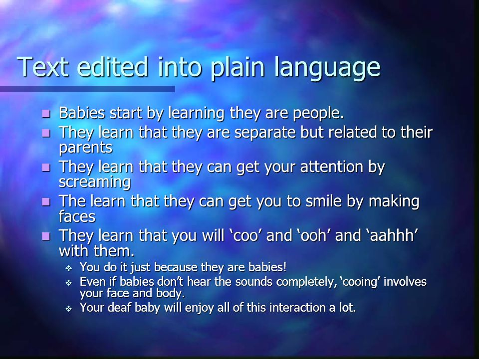Text edited into plain language Babies start by learning they are people. Babies start by learning they are people. They learn that they are separate