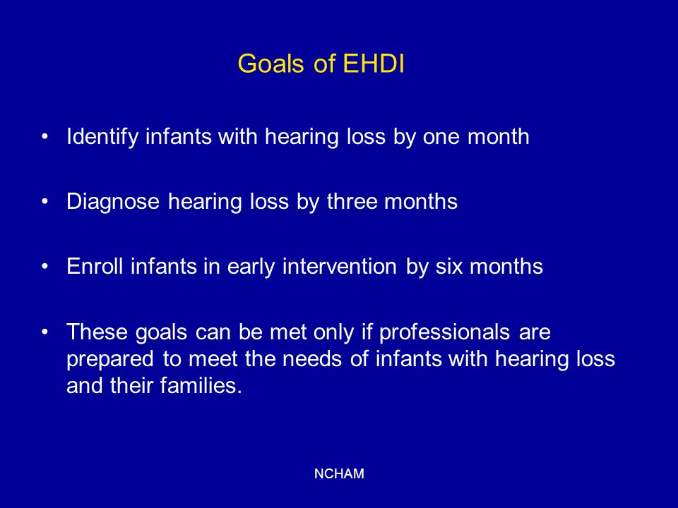 NCHAM Initial Step Infants who do not pass UNHS are referred for a diagnostic audiological evaluation All audiologists have expertise in audiological assessment, HOWEVER Not all audiologists are able to evaluate young infants Infants must be referred to a qualified pediatric audiologist