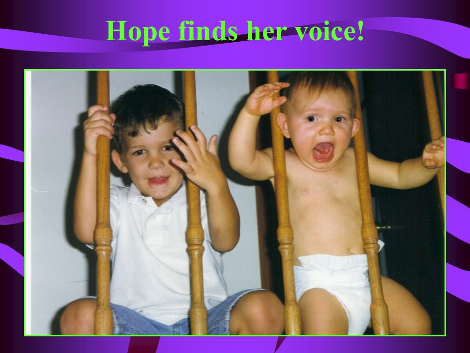 Hope finds her voice!