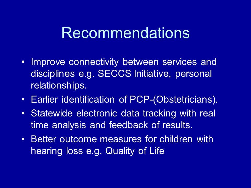 Recommendations Improve connectivity between services and disciplines e.g.