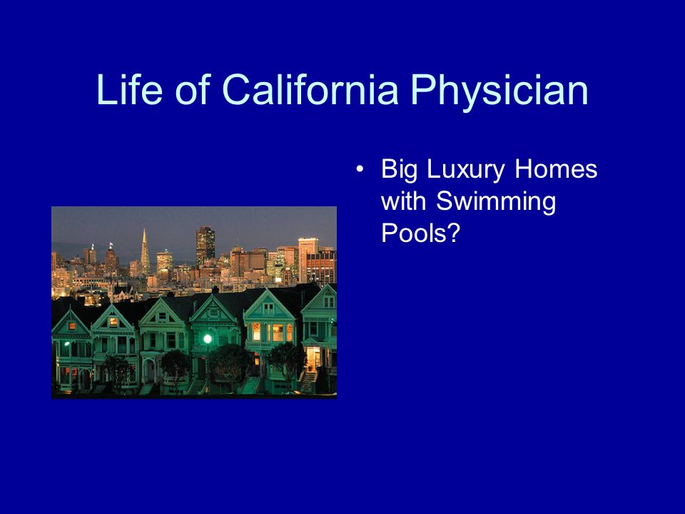 Life of California Physician Big Luxury Homes with Swimming Pools