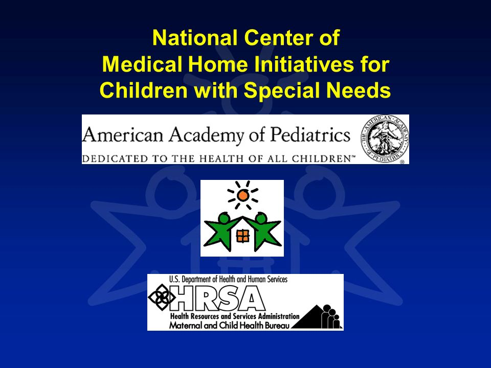 National Center of Medical Home Initiatives for Children with Special Needs