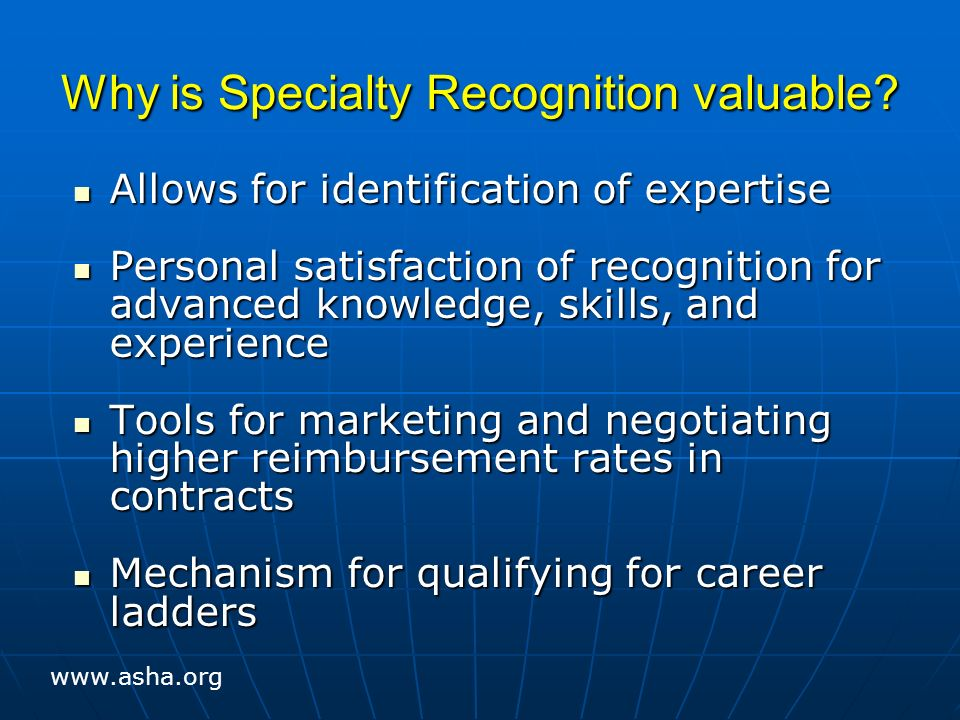 Why is Specialty Recognition valuable.