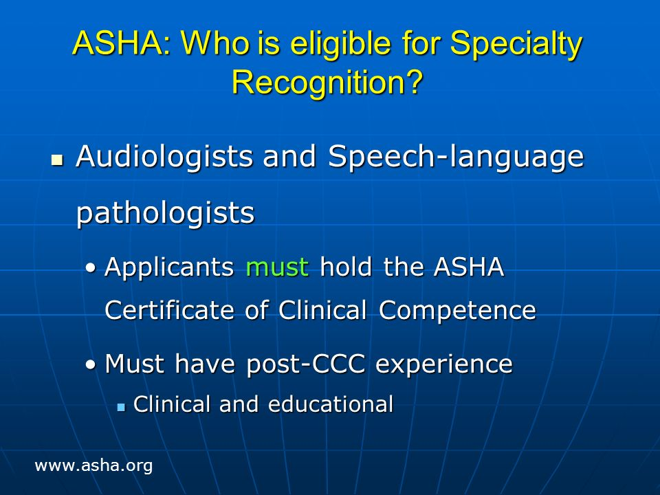 ASHA: Who is eligible for Specialty Recognition.