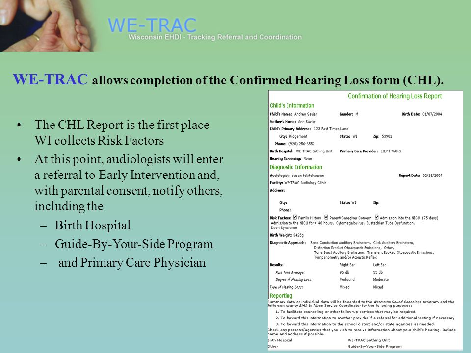 WE-TRAC allows completion of the Confirmed Hearing Loss form (CHL).