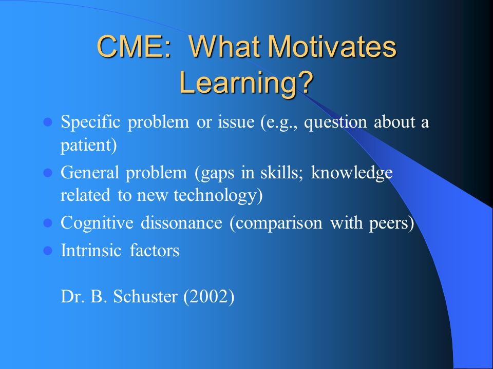 CME: What Motivates Learning.