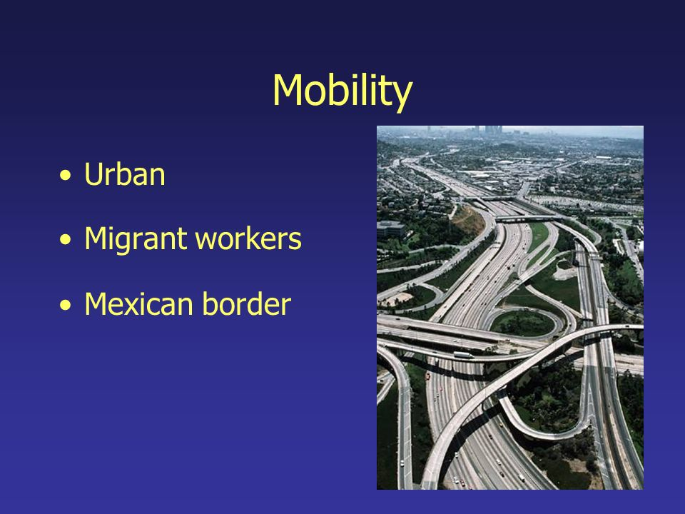 Mobility Urban Migrant workers Mexican border