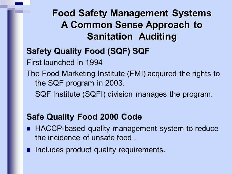 Safety Quality Food (SQF) SQF First launched in 1994 The Food Marketing Institute (FMI) acquired the rights to the SQF program in 2003. SQF Institute