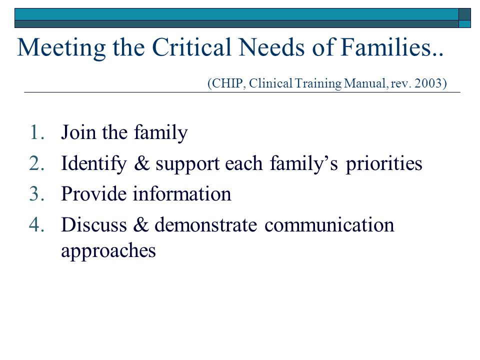 Meeting the Critical Needs of Families.. (CHIP, Clinical Training Manual, rev.