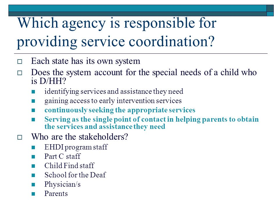 Which agency is responsible for providing service coordination.