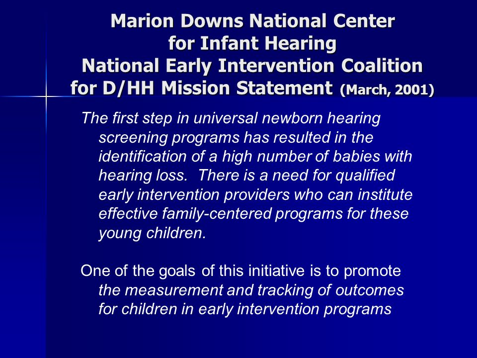 The first step in universal newborn hearing screening programs has resulted in the identification of a high number of babies with hearing loss.