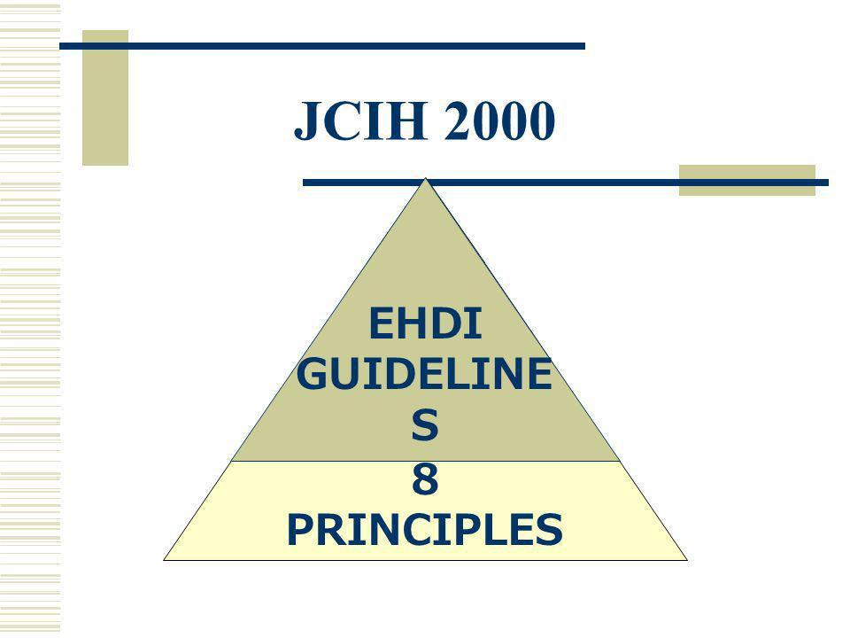 JCIH 2000 EHDI GUIDELINE S 8 PRINCIPLES