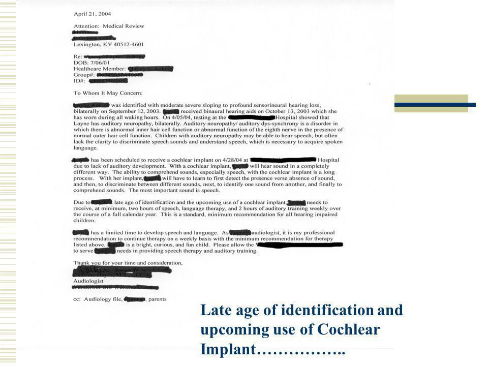 Late age of identification and upcoming use of Cochlear Implant……………..