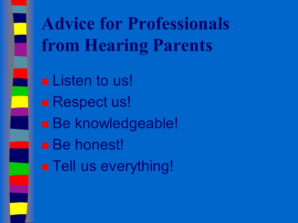 Advice for Professionals from Hearing Parents n Listen to us.