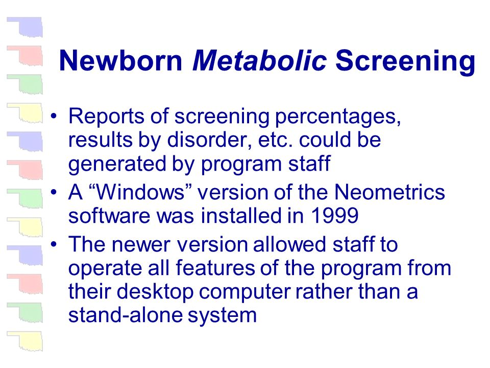 Newborn Metabolic Screening A Neometrics designed DOS based system capable of generating appropriate correspondence automatically based on laboratory