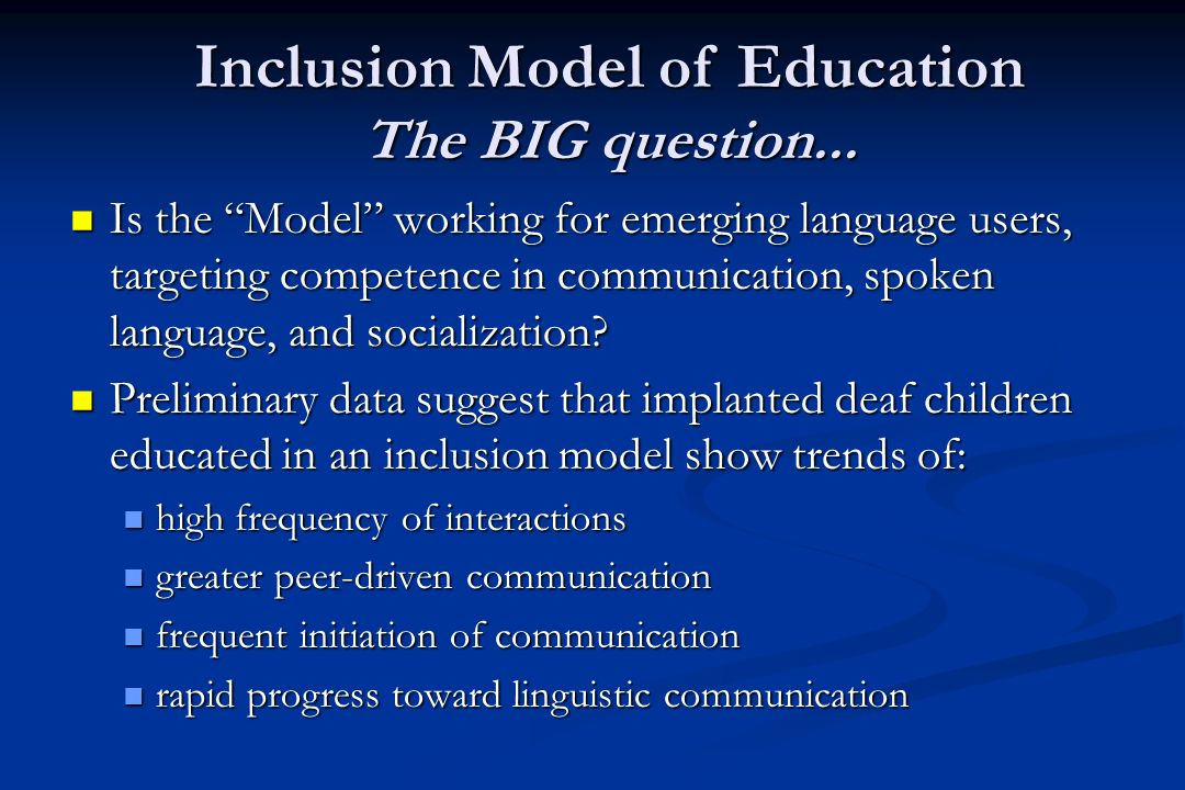 Is the Model working for emerging language users, targeting competence in communication, spoken language, and socialization.
