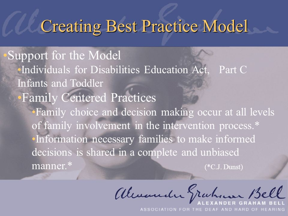 Creating Best Practice Model Support for the Model Individuals for Disabilities Education Act, Part C Infants and Toddler Family Centered Practices Fa