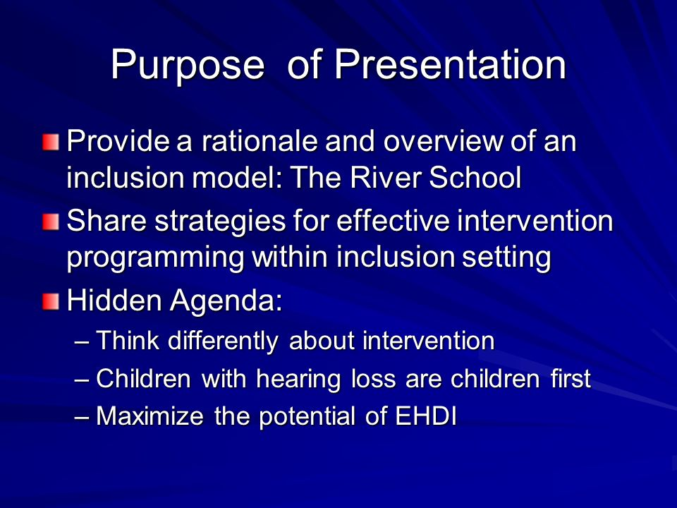 Purpose of Presentation Provide a rationale and overview of an inclusion model: The River School Share strategies for effective intervention programmi