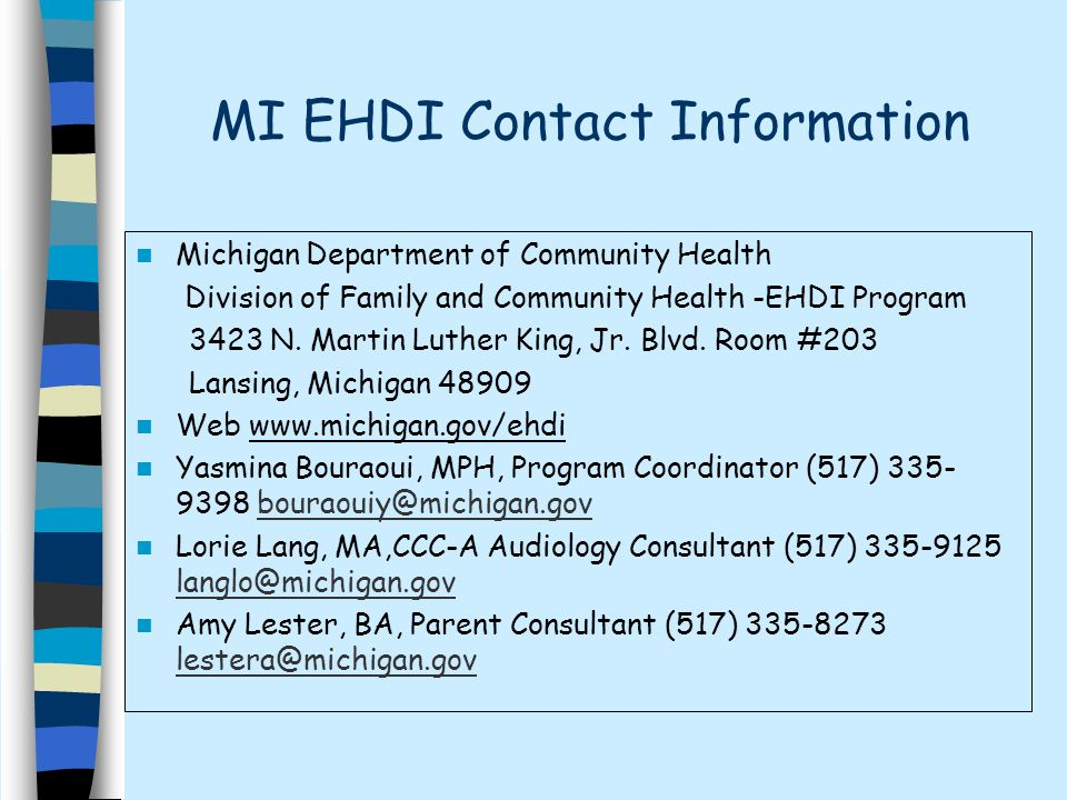 MI EHDI Contact Information Michigan Department of Community Health Division of Family and Community Health -EHDI Program 3423 N.