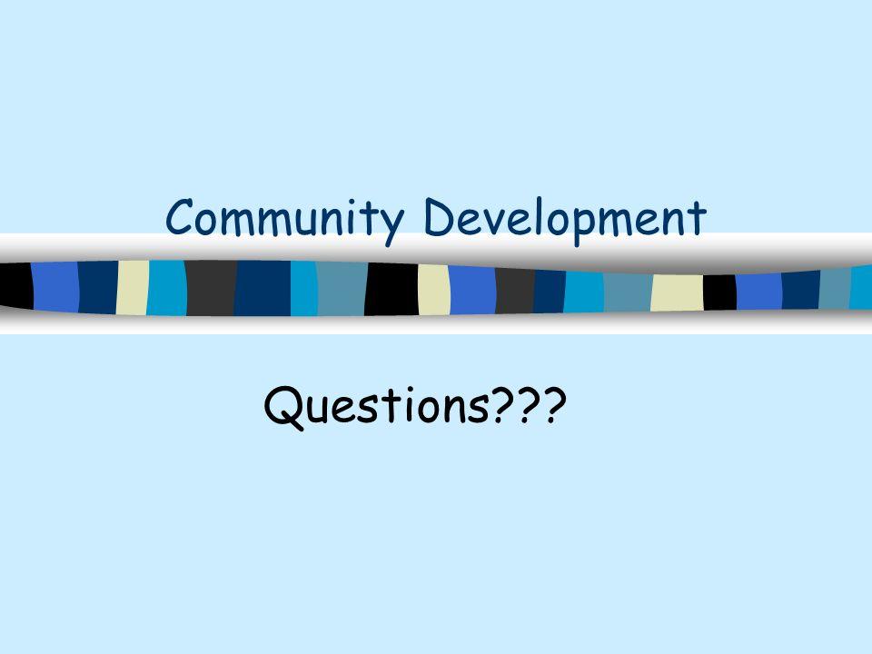Community Development Questions???