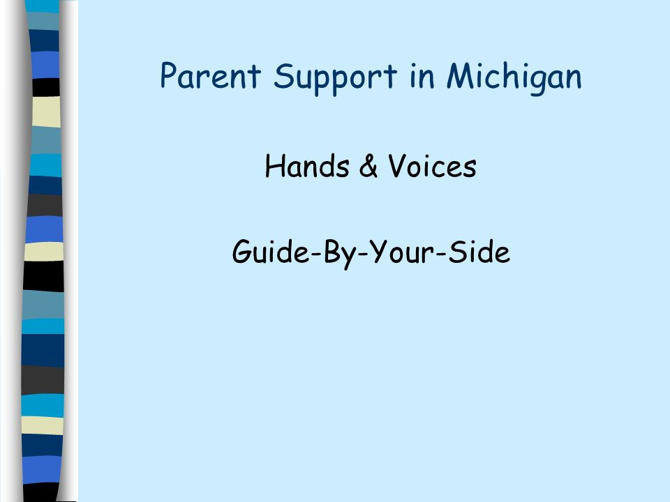 Parent Support in Michigan Hands & Voices Guide-By-Your-Side