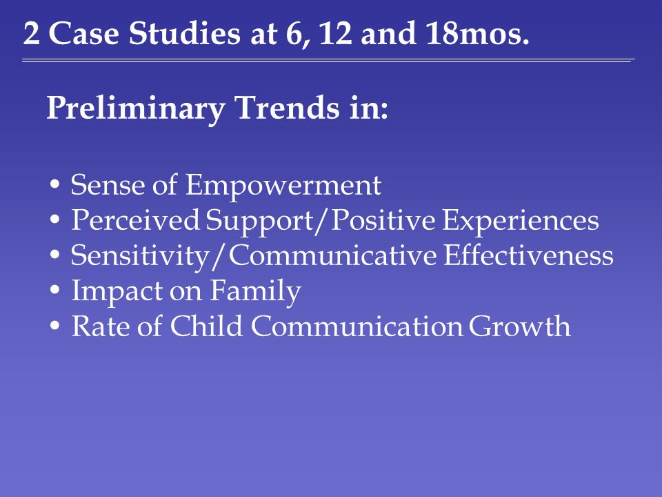 Case Studies Optimal Outcomes between 6 and 18 mos.