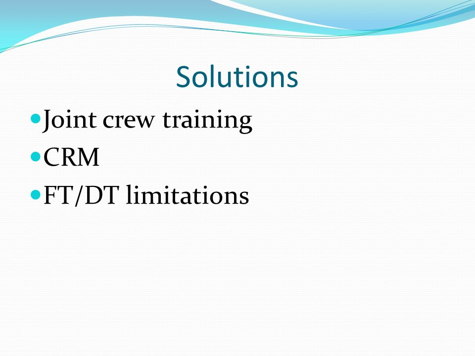Solutions Joint crew training CRM FT/DT limitations