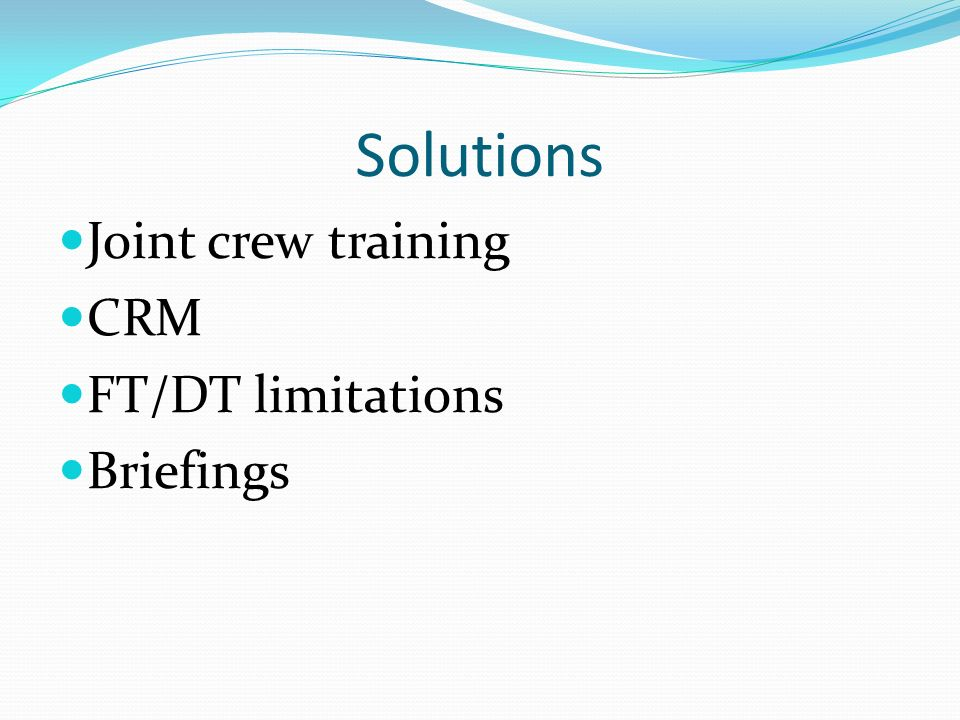 Solutions Joint crew training CRM FT/DT limitations Briefings