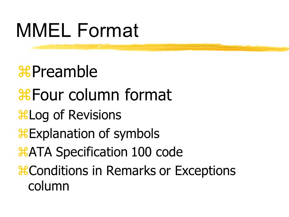 MMEL Format zPreamble zFour column format zLog of Revisions zExplanation of symbols zATA Specification 100 code zConditions in Remarks or Exceptions c