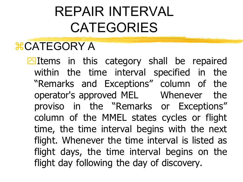 REPAIR INTERVAL CATEGORIES zCATEGORY A yItems in this category shall be repaired within the time interval specified in the Remarks and Exceptions colu