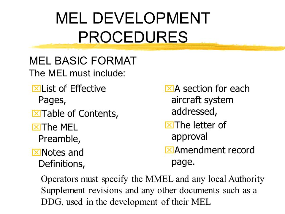 MEL DEVELOPMENT PROCEDURES xList of Effective Pages, xTable of Contents, xThe MEL Preamble, xNotes and Definitions, xA section for each aircraft syste
