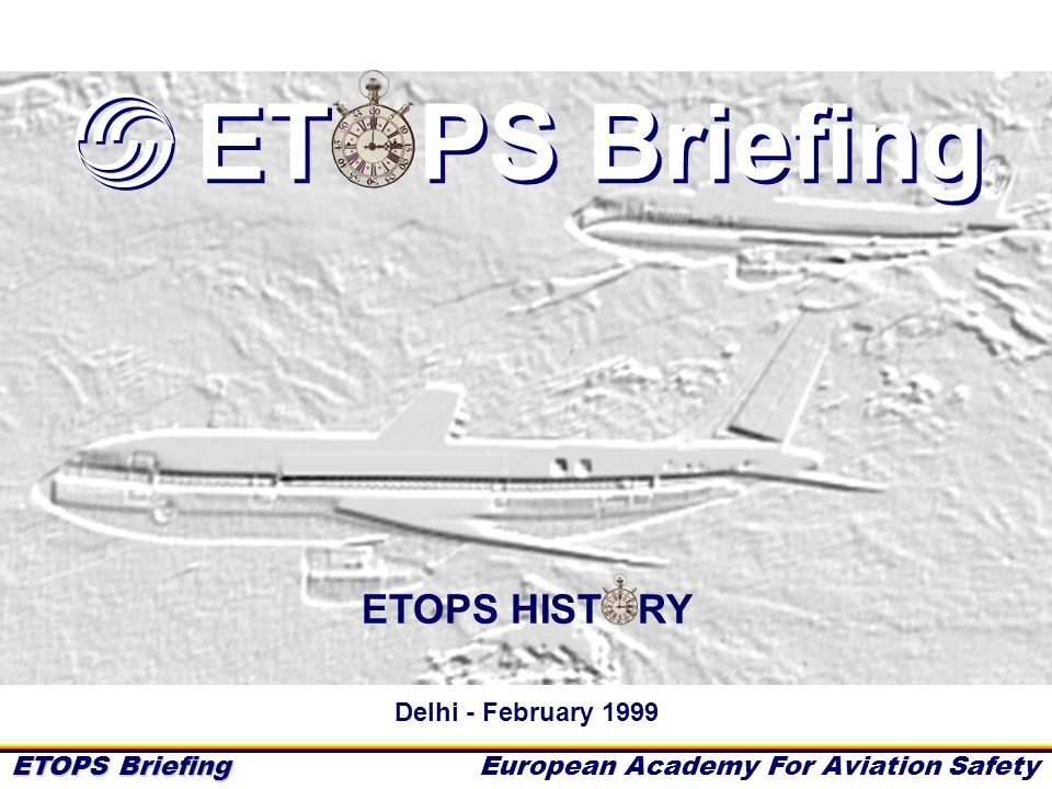 ETOPS Briefing European Academy For Aviation Safety History - 12 Piston engine reliability (contd) The 1953 ICAO report shows that for the same amount of installed horsepower, the risk of an engine failure is greater on a 2 engine design than on a 4 engine design: design required hp History