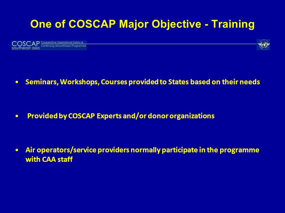 One of COSCAP Major Objective - Training Seminars, Workshops, Courses provided to States based on their needs Provided by COSCAP Experts and/or donor