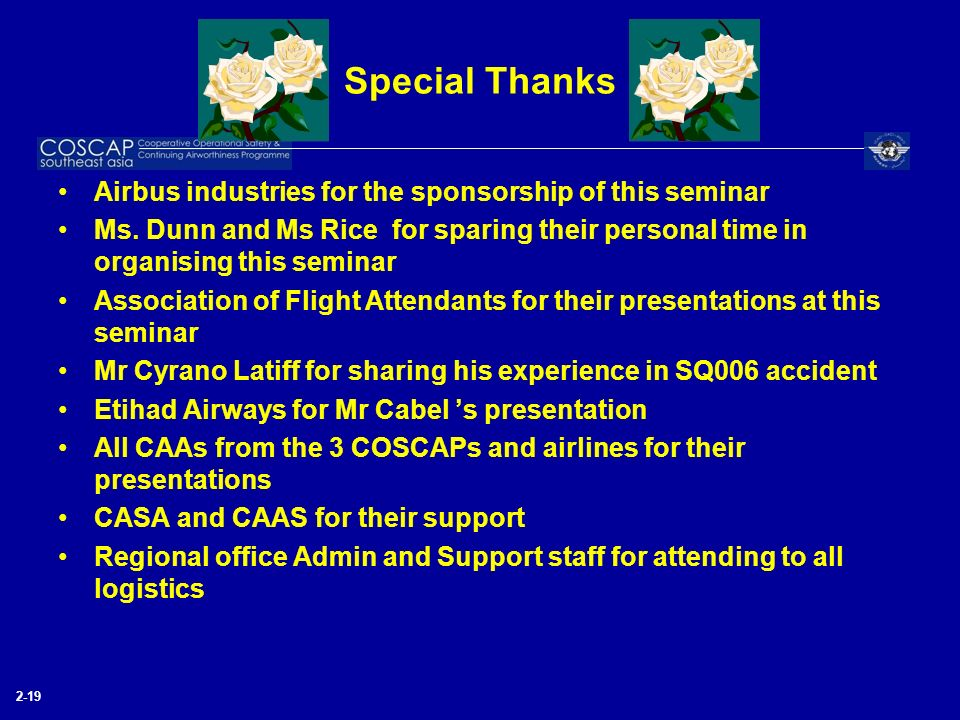 Special Thanks Airbus industries for the sponsorship of this seminar Ms. Dunn and Ms Rice for sparing their personal time in organising this seminar A