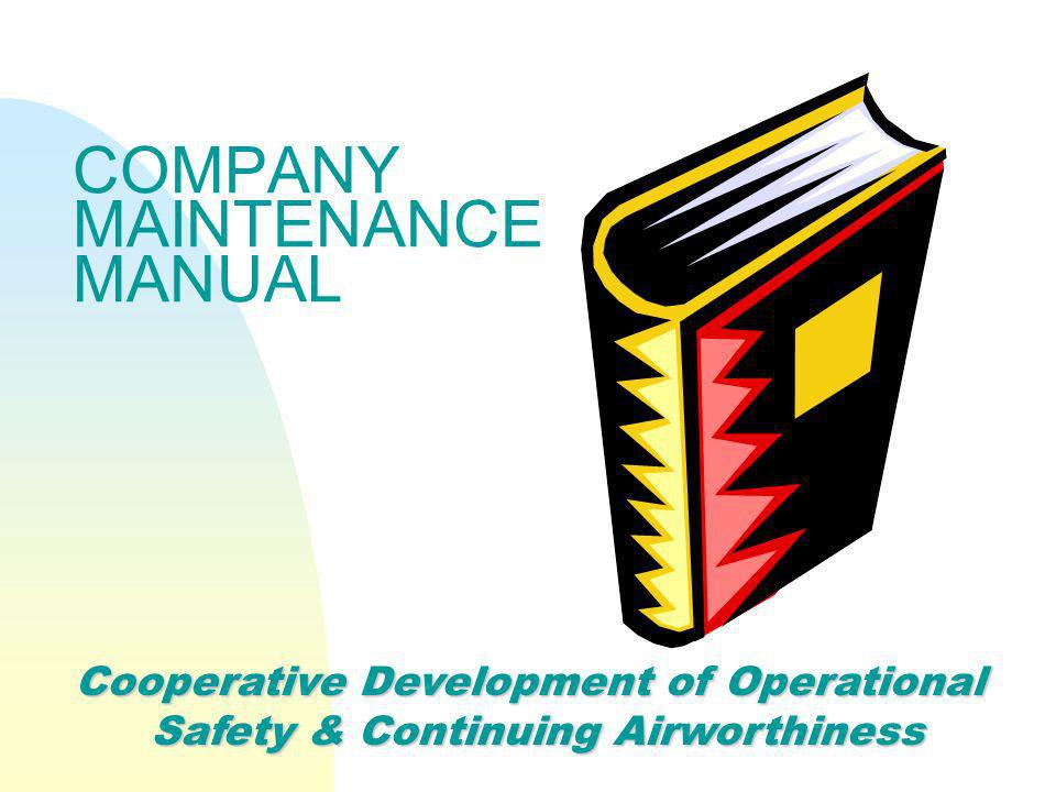 COMPANY MAINTENANCE MANUAL Cooperative Development of Operational Safety & Continuing Airworthiness