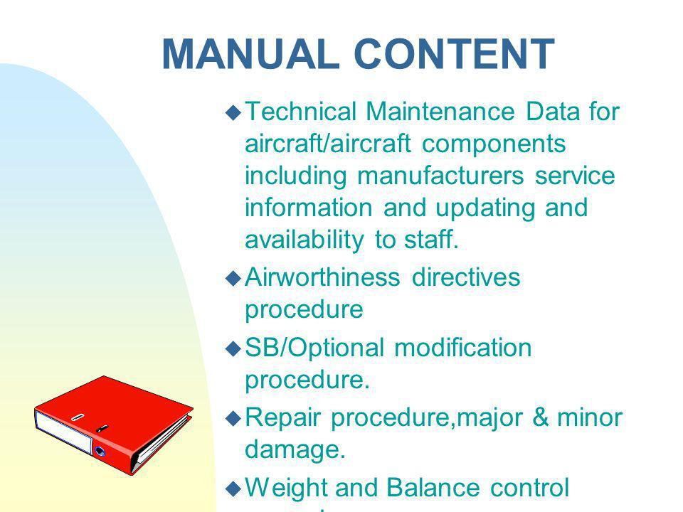 MANUAL CONTENT Technical Maintenance Data for aircraft/aircraft components including manufacturers service information and updating and availability t