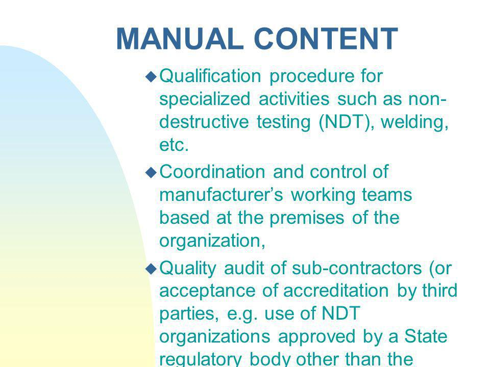 MANUAL CONTENT Qualification procedure for specialized activities such as non- destructive testing (NDT), welding, etc. Coordination and control of ma