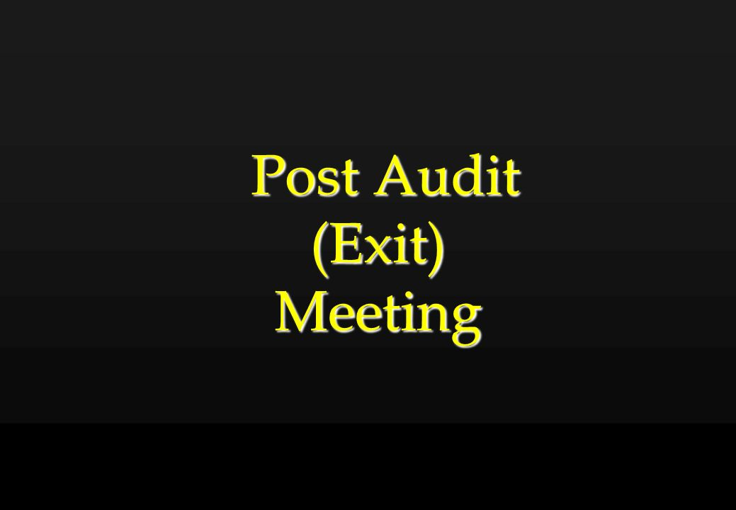 Post Audit (Exit) Meeting