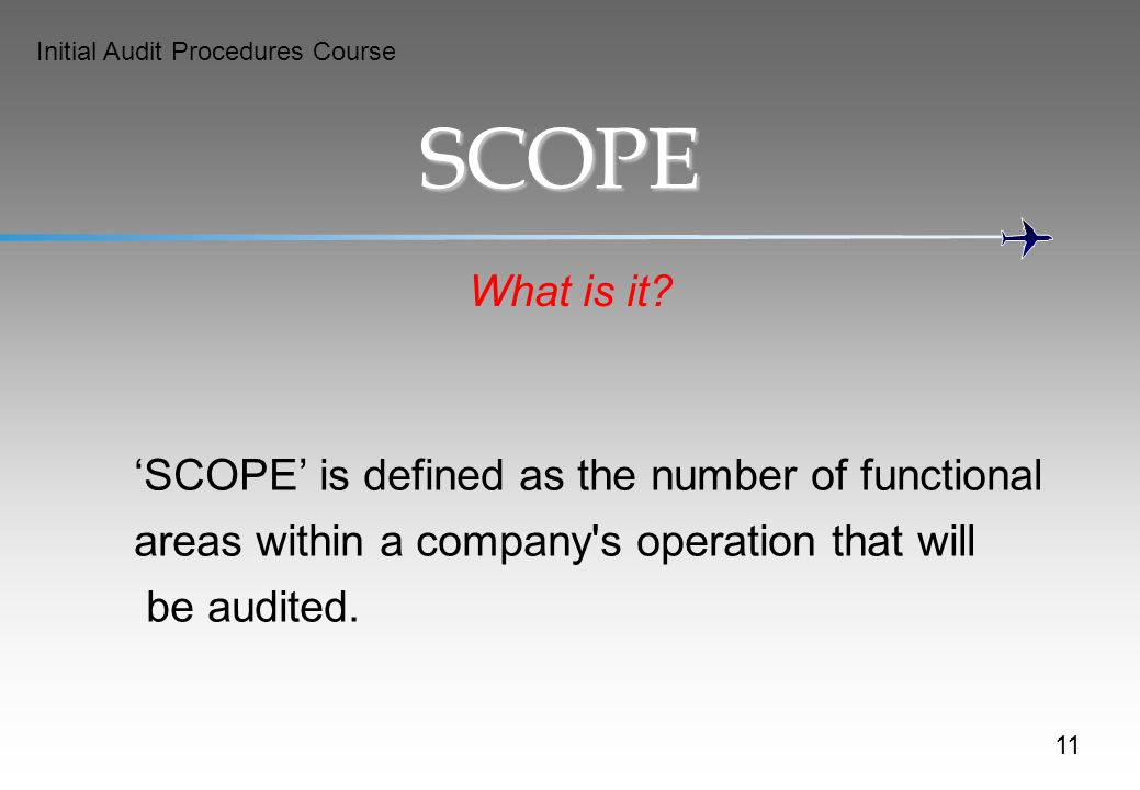 Initial Audit Procedures Course SCOPE 11 What is it.