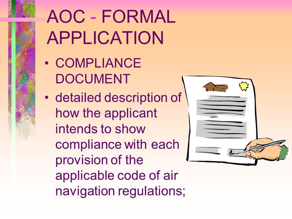 AOC - FORMAL APPLICATION COMPLIANCE DOCUMENT detailed description of how the applicant intends to show compliance with each provision of the applicabl