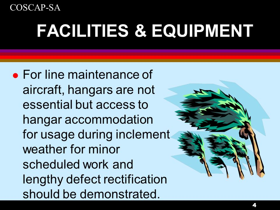 COSCAP-SA 25 FACILITIES & EQUIPMENT APPLICATION FOR SATELLITE APPROVAL An application for a satellite station need not be limited to the ratings held by the parent organization..