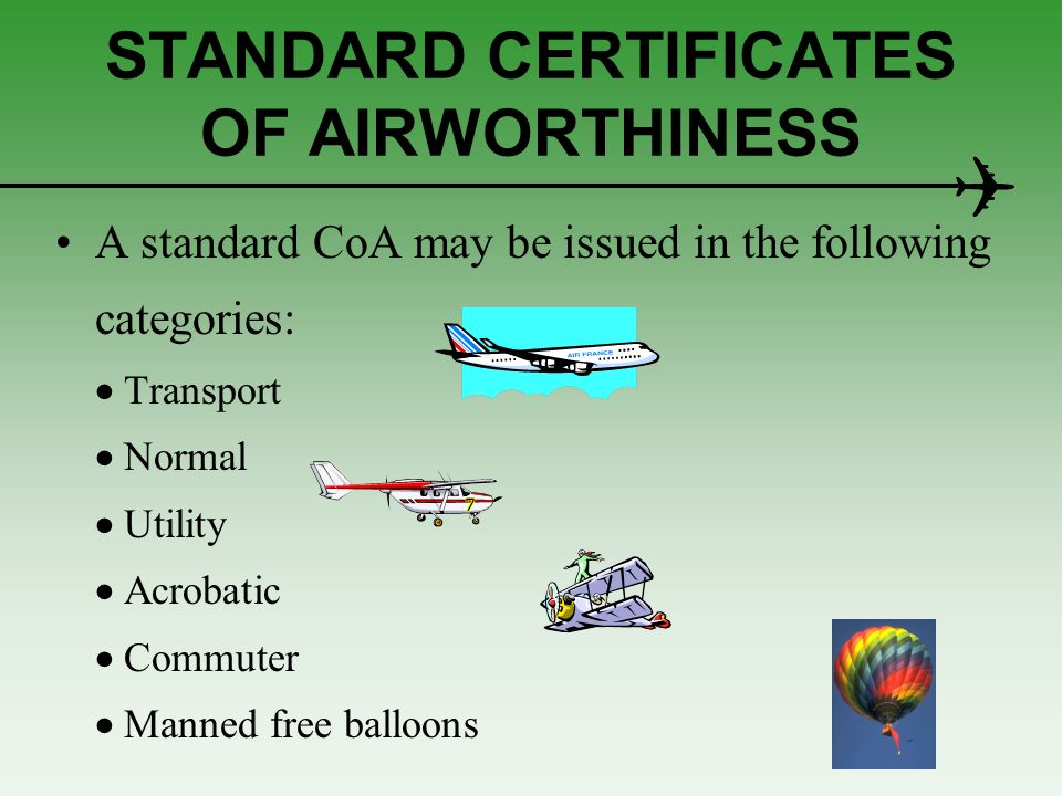 SUPPLEMENTAL TYPE CERTIFICATES A STC incorporated into an aircraft for which CoA issue is required will fall into one of three groups: –an STC of local design, approved by the Authority; –a foreign STC which has been previously accepted by the Authority; or issued by an authority of a recognised country and automatically accepted; –STCs which have not been approved or accepted by the Authority as per (a) and (b) above