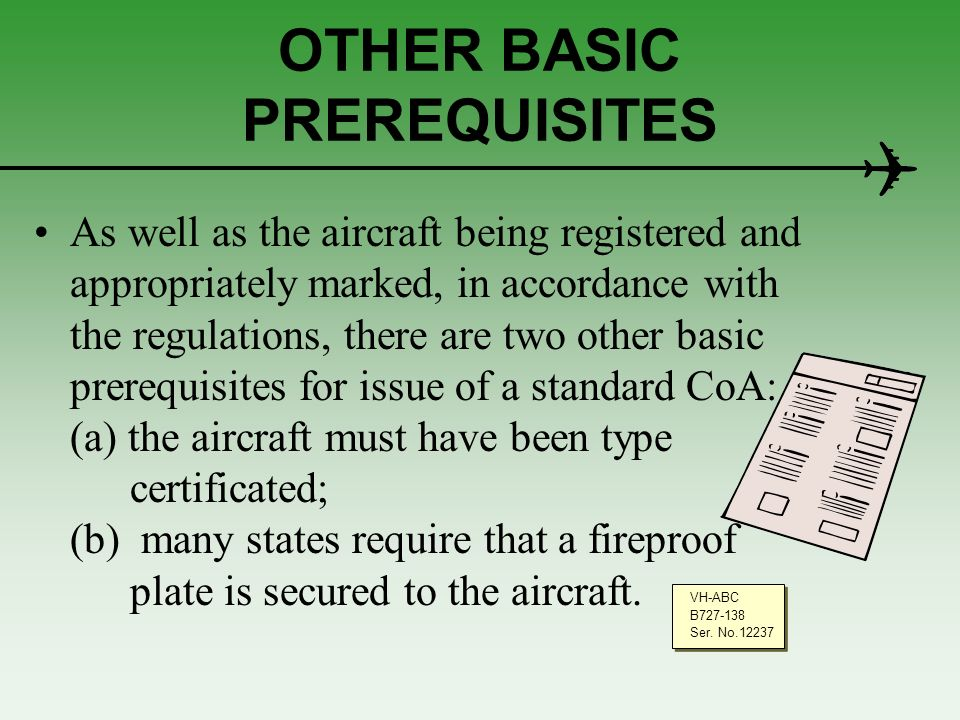 THE APPLICATION FORM The form details should include: (a) registration mark, (b) manufacturer, serial number, model: as it appears on the aircraft identification plate or in the aircrafts flight manual, and/or the type certificate data sheet.