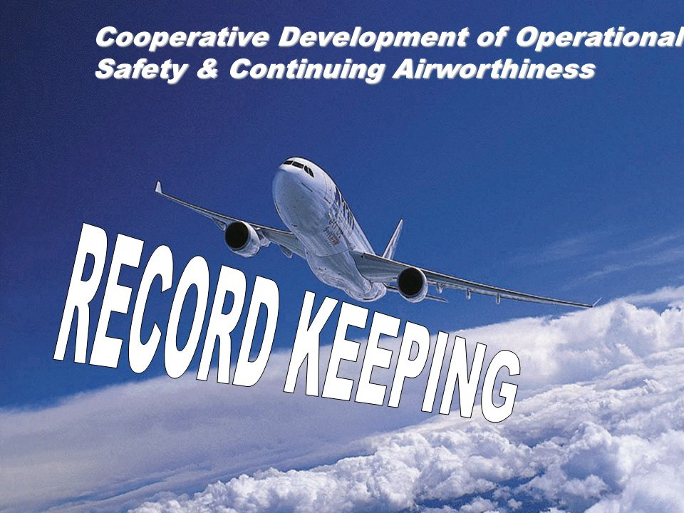 1 Cooperative Development of Operational Safety & Continuing Airworthiness