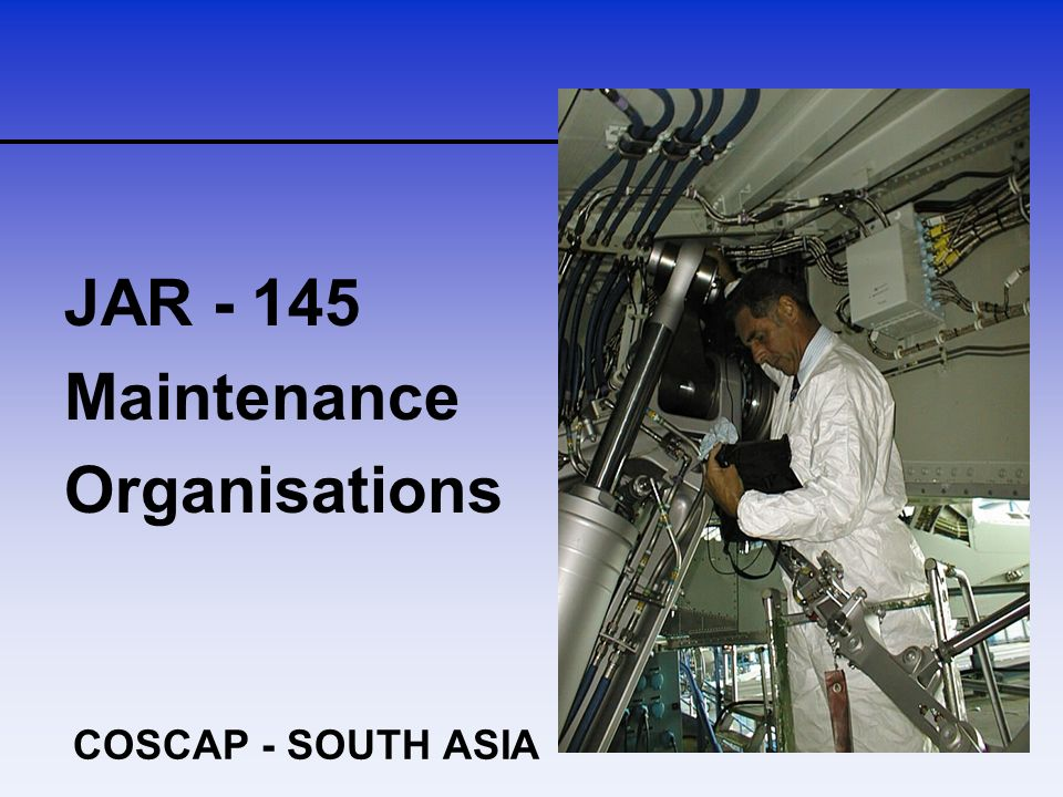 COSCAP - SOUTH ASIA JAR - 145 Maintenance Organisations