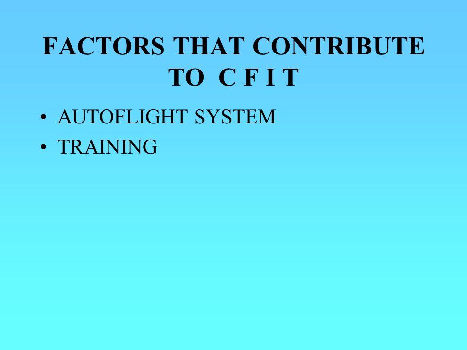 FACTORS THAT CONTRIBUTE TO C F I T AUTOFLIGHT SYSTEM TRAINING