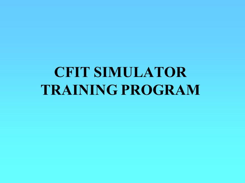 CFIT SIMULATOR TRAINING PROGRAM