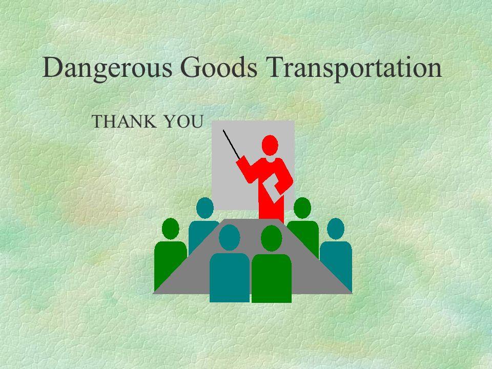 Dangerous Goods Transportation THANK YOU